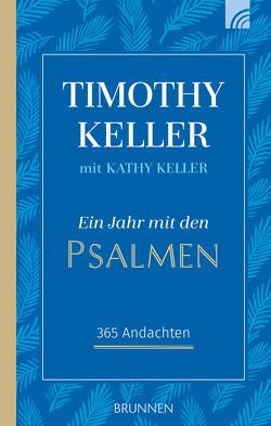 Ein Jahr mit den Psalmen von Keller,  Kathy, Keller,  Timothy