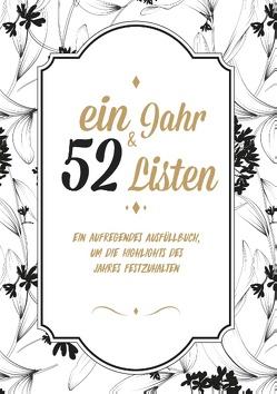 Ein Jahr und 52 Listen – Ein Ausfüllbuch, um die all die Highlights des Jahres festzuhalten – Mein Leben in Listen von Listoria,  Nea