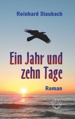 Ein Jahr und zehn Tage von Staubach,  Reinhard
