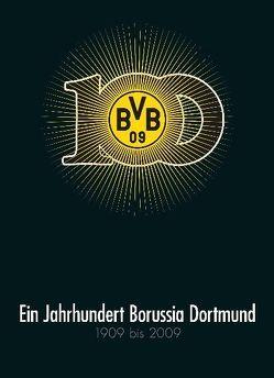 Ein Jahrhundert Borussia Dortmund von Kolbe,  Gerd, Schulze-Marmeling,  Dietrich