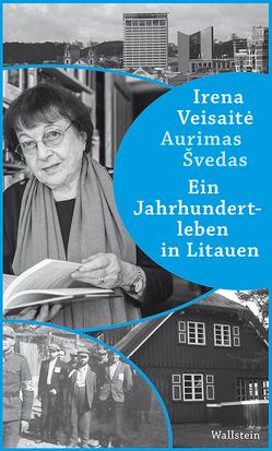 Ein Jahrhundertleben in Litauen von Sinnig,  Claudia, Švedas,  Aurimas, Veisaitė,  Irena