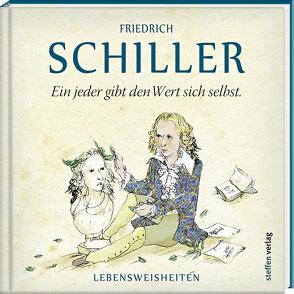Ein jeder gibt den Wert sich selbst von Mirtschin,  Jutta, Schiller,  Friedrich