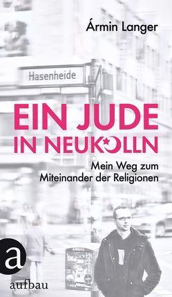 Ein Jude in Neukölln von Langer,  Armin