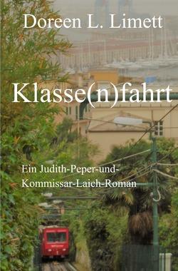 Ein Judith-Peper-und-Kommissar-Laich-Roman / Klasse(n)fahrt von Limett,  Doreen L.