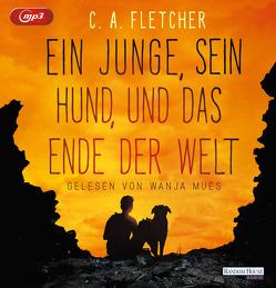 Ein Junge, sein Hund und das Ende der Welt von Fletcher,  C.A., Lamatsch,  Vanessa, Mues,  Wanja