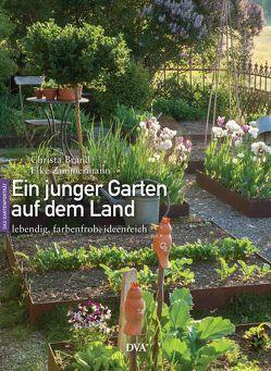 Ein junger Garten auf dem Land von Brand,  Christa, Zimmermann,  Elke
