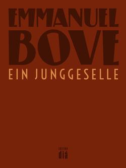 Ein Junggeselle von Bove,  Emmanuel, Hausemer,  Georges