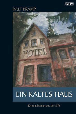 Ein kaltes Haus von Kramp,  Ralf