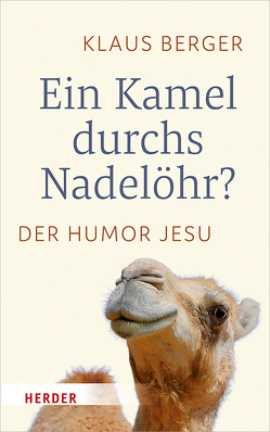 Ein Kamel durchs Nadelöhr? von Berger,  Klaus