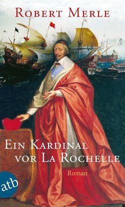 Ein Kardinal vor La Rochelle von Gersch,  Christel, Merle,  Robert