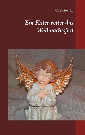 Ein Kater rettet das Weihnachtsfest von Goeritz,  Uwe