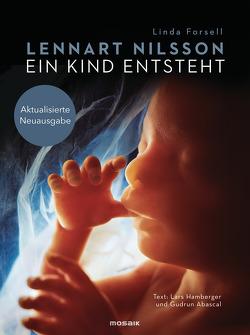 Ein Kind entsteht von Abascal,  Gudrun, Forsell,  Linda, Hamberger,  Lars, Kuhn,  Wibke, Nilsson,  Lennart, Schneider,  Lothar