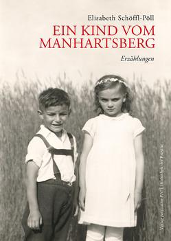 Ein Kind vom Manhartsberg von Schöffl-Pöll,  Elisabeth