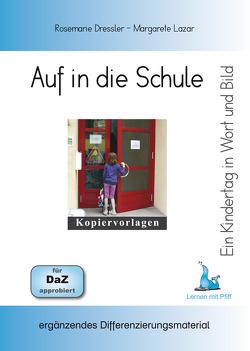 Ein Kindertag in Wort und Bild – Auf in die Schule von Dressler,  Rosemarie, Lazar,  Margarete