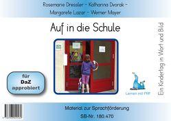Ein Kindertag in Wort und Bild – Auf in die Schule – Bildkarten von Dressler,  Rosemarie, Dvorak,  Katharina, Lazar,  Margarete, Mayer,  Werner