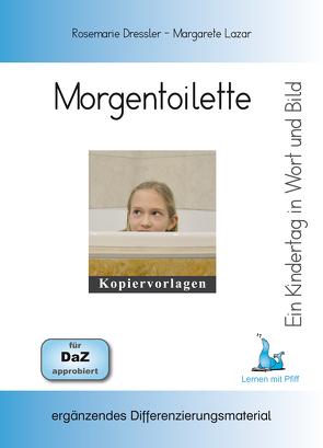 Ein Kindertag in Wort und Bild – Morgentoilette von Dressler,  Rosemarie, Lazar,  Margarete
