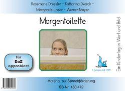 Ein Kindertag in Wort und Bild – Morgentoilette – Bildkarten von Dressler,  Rosemarie, Dvorak,  Katharina, Lazar,  Margarete, Mayer,  Werner