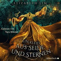 Ein Kleid aus Seide und Sternen 1: Ein Kleid aus Seide und Sternen von Blümel,  Yara, Lim,  Elizabeth