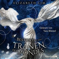 Ein Kleid aus Seide und Sternen 2: Bestickt mit den Tränen des Mondes von Blümel,  Yara, Imgrund,  Barbara, Lim,  Elizabeth