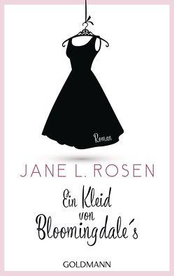 Ein Kleid von Bloomingdale's von Retterbush,  Stefanie, Rosen,  Jane L.