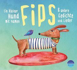 Ein kleiner Hund mit Namen Fips & andere Gedichte und Lieder von Singer,  Theresia