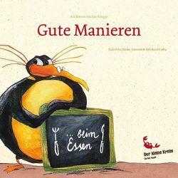 """Ein kleiner Kinder-Knigge """"Gute Manieren… beim Essen"""" von Krebs,  Bernhard, Krebs,  Susanne, Patschorke,  Julia"""