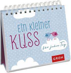 Ein kleiner Kuss für jeden Tag von Groh,  Joachim