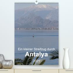 Ein kleiner Streifzug durch Antalya (Premium, hochwertiger DIN A2 Wandkalender 2021, Kunstdruck in Hochglanz) von r.gue.