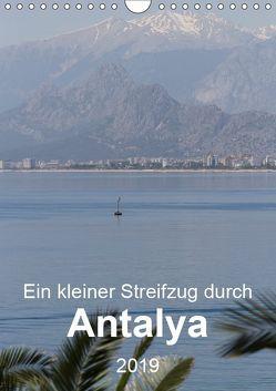 Ein kleiner Streifzug durch Antalya (Wandkalender 2019 DIN A4 hoch)