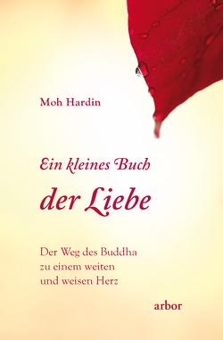 Ein kleines Buch der Liebe von Bongartz,  Sabine, Hardin,  Moh