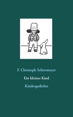 Ein kleines Kind von Schiermeyer,  F. Christoph
