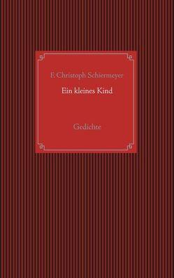 Ein kleines Kind von Schiermeyer,  Franz Christoph