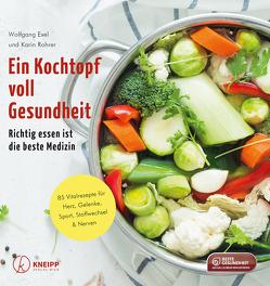 Ein Kochtopf voll Gesundheit von Exel,  Wolfgang, Rohrer,  Karin