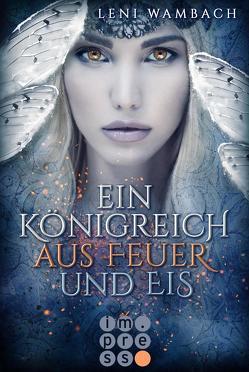 Ein Königreich aus Feuer und Eis (Die Feenwelt-Reihe 1) von Wambach,  Leni