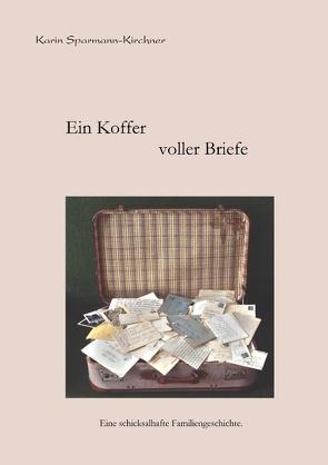 Ein Koffer voller Briefe von Sparmann-Kirchner,  Karin