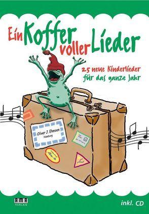 Ein Koffer voller Lieder von Ehmsen,  Oliver J