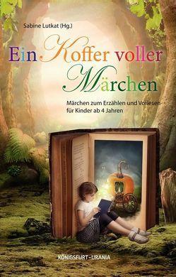 Ein Koffer voller Märchen von Lutkat,  Sabine