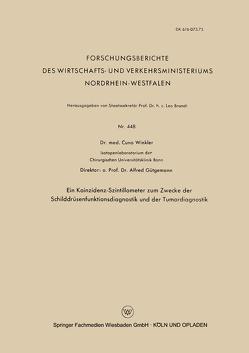 Ein Koinzidenz-Szintillometer zum Zwecke der Schilddrüsenfunktionsdiagnostik und der Tumordiagnostik von Winkler,  Cuno