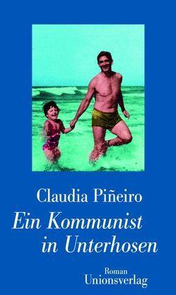 Ein Kommunist in Unterhosen von Kultzen,  Peter, Pineiro,  Claudia