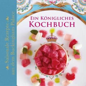 Ein Königliches Kochbuch von Flanagan,  Mark, Fuchs,  Isabelle, Griffiths,  Edward