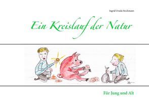 Ein Kreislauf der Natur von Stockmann,  Ingrid Ursula