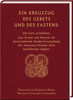 Ein Kreuzzug des Gebets und des Fastens: von Burke,  Raymond Leo, Schneider,  Athanasius