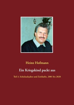 Ein Kriegskind packt aus von Hofmann,  Heinz