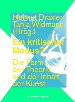 Ein kritischer Modus? von Draxler,  Helmut, Widmann,  Tanja