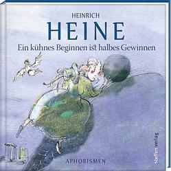 Ein kühnes Beginnen ist halbes Gewinnen von Heine,  Heinrich, Mirtschin,  Jutta