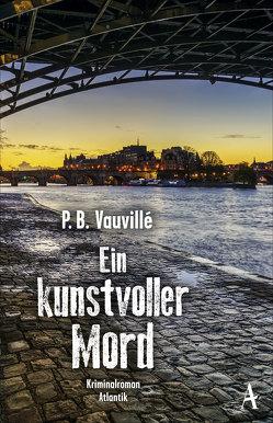 Ein kunstvoller Mord von Ueberle-Pfaff,  Maja, Vauvillé,  P.B.