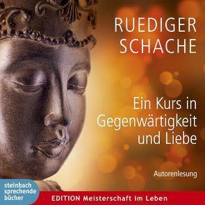 Ein Kurs in Gegenwärtigkeit & Liebe von Schache,  Ruediger