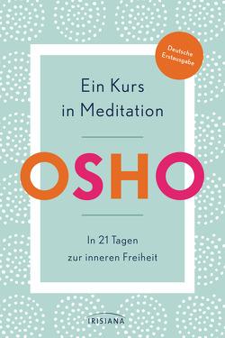 Ein Kurs in Meditation von Müller,  Rajmani H., Osho