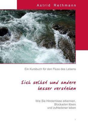 Ein Kursbuch für den Fluss des Lebens von Rethmann,  Astrid