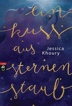 Ein Kuss aus Sternenstaub von Haefs,  Gabriele, Khoury,  Jessica